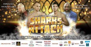 SHARKS ATTACK - OSTRÓDZKA GALA SPORTÓW WALKI @ Expo Mazury