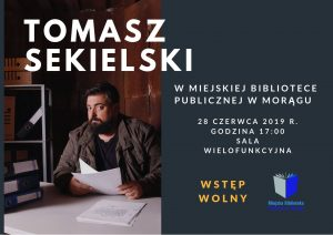 SPOTKANIE Z TOMASZEM SEKIELSKIM W MORĄSKIEJ BIBLIOTECE @ ul. Ogrodowa 16