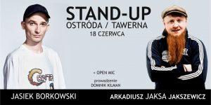 STAND-UP W OSTRÓDZKIEJ TAWERNIE - JASIEK BORKOWSKI I ARKADIUSZ JAKSA JAKSZEWICZ @ Tawerna Ostróda