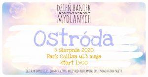 DZIEŃ BANIEK MYDLANYCH OSTRÓDA '20 @ ul. 3 maja, Park Collisa